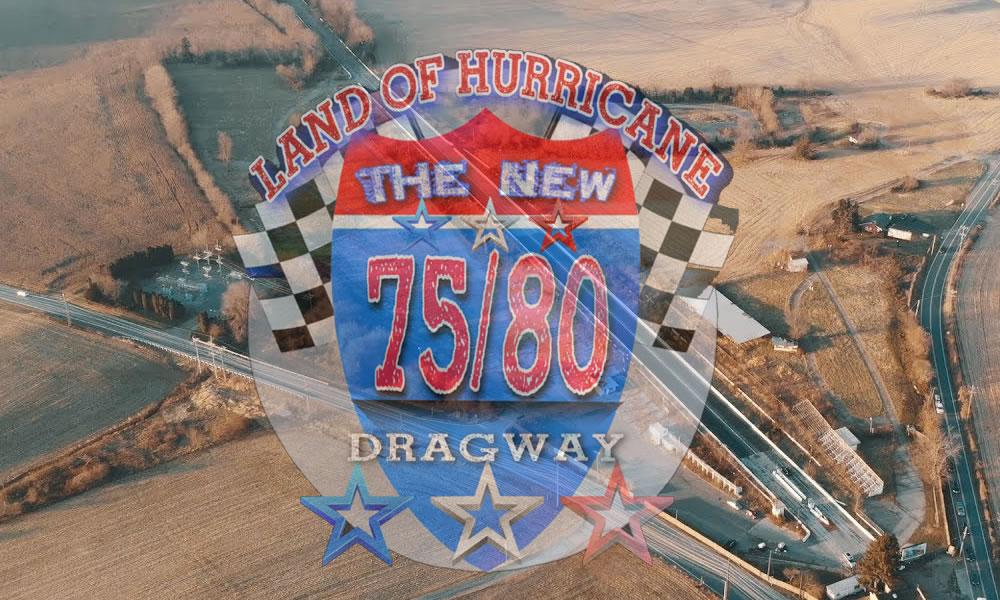 75-80 Dragway Reopening
